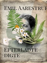 Efterladte digte【電子書籍】[ Emil Aarestrup ]