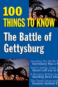 The Battle of Gettysburg100 Things to Know【電子書籍】[ Sandy Allison ]