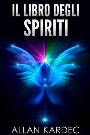 Il libro degli Spiriti【電子書籍】[ Allan Kardec ]