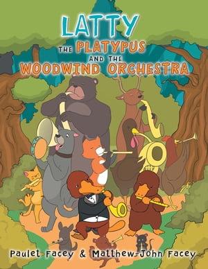 洋書, BOOKS FOR KIDS Latty the Platypus and the Woodwind Orchestra Paulet Facey