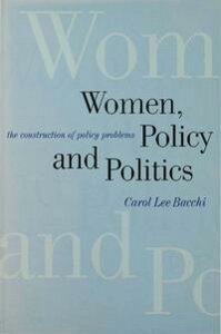 Women, Policy and PoliticsThe Construction of Policy Problems【電子書籍】[ Dr Carol Lee Bacchi ]