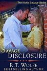 Savage Disclosure (The Nickie Savage Series, Book 3)【電子書籍】[ R.T. Wolfe ]