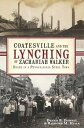 Coatesville and the Lynching of Zachariah WalkerDeath in a Pennsylvania Steel Town【電子書籍】[ Dennis B. Downey ]