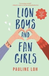 Lion Boys and Fan Girls【電子書籍】[ Pauline Loh ]