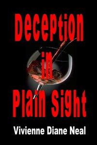 Deception in Plain Sight【電子書籍】[ Vivienne Diane Neal ]