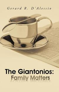 The Giantonios: Family Matters【電子書籍】[ Gerard R. D'Alessio ]