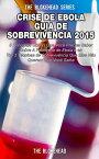 Crise de Ebola - Guia de Sobreviv?ncia 2015【電子書籍】[ The Blokehead ]