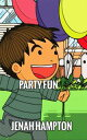 Party Fun (Illustrated Children's Book Ages 2-5)【電子書籍】[ Jenah Hampton ]
