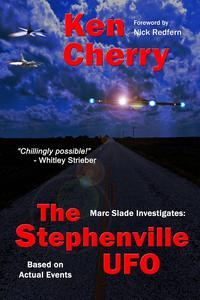 Marc Slade Investigates: The Stephenville UFO【電子書籍】[ Ken Cherry ]