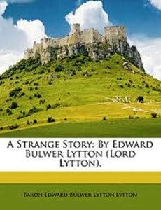 A Strange Story【電子書籍】[ Edward Bulwer-Lytton (Lord Lytton) ]
