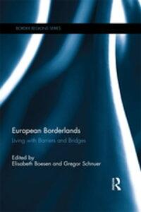 European BorderlandsLiving with Barriers and Bridges【電子書籍】