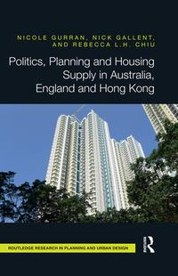 Politics, Planning and Housing Supply in Australia, England and Hong Kong【電子書籍】[ Nicole Gurran ]