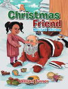 A Christmas Friend【電子書籍】[ William Turner ]