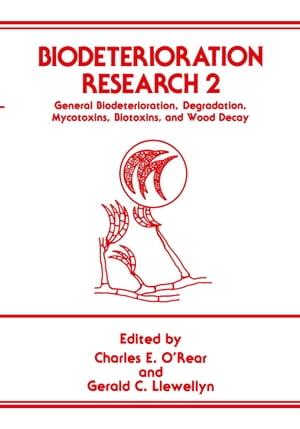 洋書, COMPUTERS & SCIENCE Biodeterioration Research 2General Biodeterioration, Degradation, Mycotoxins, Biotoxins, and Wood Decay