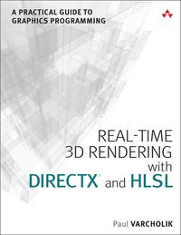 Real-Time 3D Rendering with DirectX and HLSLA Practical Guide to Graphics Programming【電子書籍】[ Paul Varcholik ]