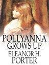 Pollyanna Grows ...
