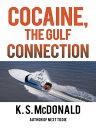 楽天Kobo電子書籍ストアで買える「Cocaine, the Gulf Connection【電子書籍】[ K. S. McDonald ]」の画像です。価格は468円になります。