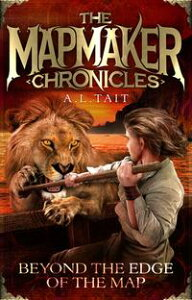 Beyond the Edge of the MapThe Mapmaker Chronicles Book 4 - the bestselling adventure series for fans of Emily Rodda and Rick Riordan【電子書籍】[ A. L Tait ]