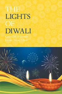 The Lights of Diwali【電子書籍】[ Carol M. Hansen ]