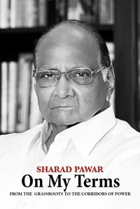 On My TermsFrom the Grassroots to the Corridors of Power【電子書籍】[ Sharad Pawar ]