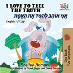I Love to Tell the Truth ??? ???? ????? ?? ????English Hebrew Bilingual Collection【電子書籍】[ Shelley Admont ]