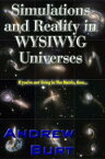 Simulations and Reality in WYSIWYG Universes【電子書籍】[ Andrew Burt ]