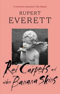 Red Carpets And Other Banana Skins【電子書籍】[ Rupert Everett ]