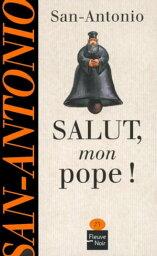Salut, mon pope !【電子書籍】[ SAN-ANTONIO ]
