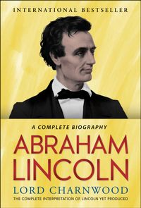 Abraham LincolnA Biography【電子書籍】[ Lord Charnwood ]