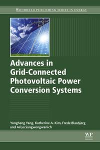 Advances in Grid-Connected Photovoltaic Power Conversion Systems【電子書籍】[ Yongheng Yang ]