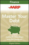 AARP Master Your Debt Slash Your Monthly Payments and Become Debt Free【電子書籍】[ Jordan E. Goodman ]