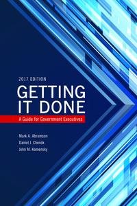 Getting It DoneA Guide for Government Executives【電子書籍】[ Mark A. Abramson ]