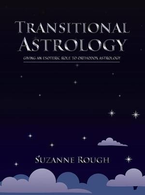 洋書, SOCIAL SCIENCE Transitional AstrologyGiving an Esoteric Role to Orthodox Astrology Suzanne Rough