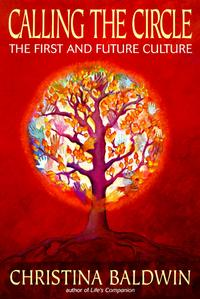 Calling the CircleThe First and Future Culture【電子書籍】[ Christina Baldwin ]