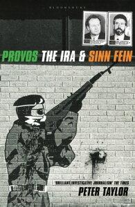 The ProvosThe IRA and Sinn Fein【電子書籍】[ Peter Taylor ]