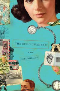 洋書, FICTION & LITERTURE The Echo Chamber A Novel Luke Williams