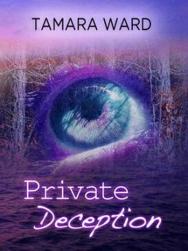 Private DeceptionA Jade O'Reilly Mystery【電子書籍】[ Tamara Ward ]