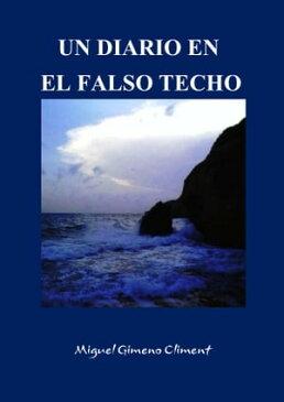 Un diario en el falso techo【電子書籍】[ Miguel Gimeno Climent ]