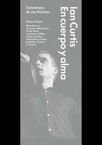 En cuerpo y almaEl cancionero de Joy Division【電子書籍】[ Ian Curtis ]