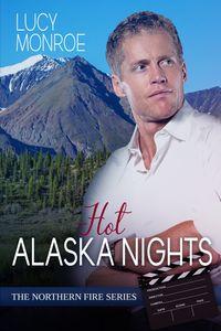 Hot Alaska Nights【電子書籍】[ Lucy Monroe ]