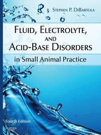 Fluid, Electrolyte, and Acid-Base Disorders in Small Animal Practice - E-Book【電子書籍】[ Stephen P. DiBartola, DVM, DACVIM ]
