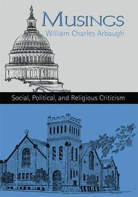 MusingsSocial, Political and Religious Criticism【電子書籍】[ William Charles Arbaugh ]
