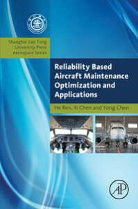 Reliability Based Aircraft Maintenance Optimization and Applications【電子書籍】[ He Ren ]