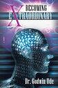Becoming Extraordinary【電子書籍】[ Dr. Godwin Ude ]