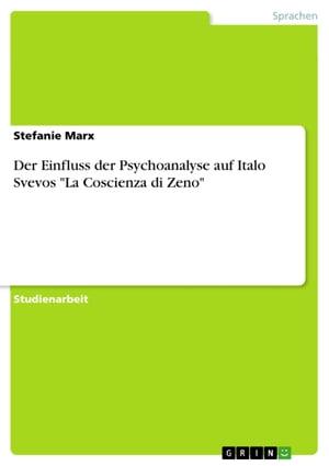 洋書, REFERENCE & LANGUAGE Der Einfluss der Psychoanalyse auf Italo Svevos La Coscienza di Zeno Stefanie Marx