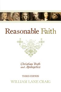 Reasonable Faith (3rd edition): Christian Truth and ApologeticsChristian Truth and Apologetics【電子書籍】[ William Lane Craig ]