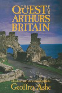 The Quest For Arthur's Britain【電子書籍】[ Geoffrey Ashe ]