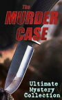 THE MURDER CASE - Ultimate Mystery Collection880+ Whodunit Mysteries, True Crime Stories, Action Thrillers & Supernatural Mysteries: Sherlock Holmes, Dr. Thorndyke Cases, Bulldog Drummond, Detective Standish, Martin Hewitt, Max Carrados【電子書籍】