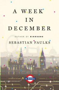 A Week in December【電子書籍】[ Sebastian Faulks ]