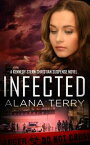 InfectedBestselling Christian Fiction【電子書籍】[ Alana Terry ]